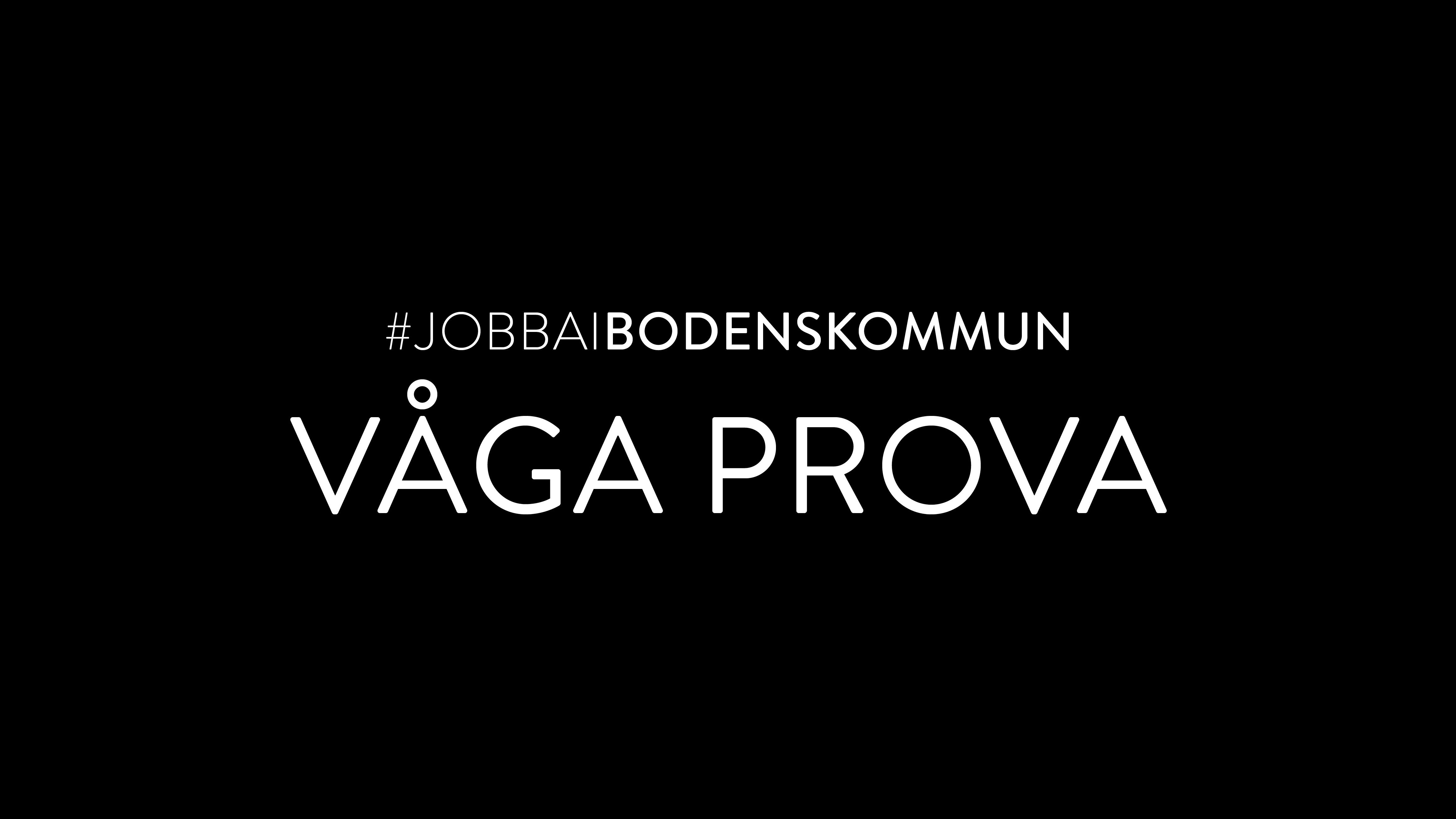 Svart bakgrund och vit text: #jobbaibodenskommun. Våga prova.