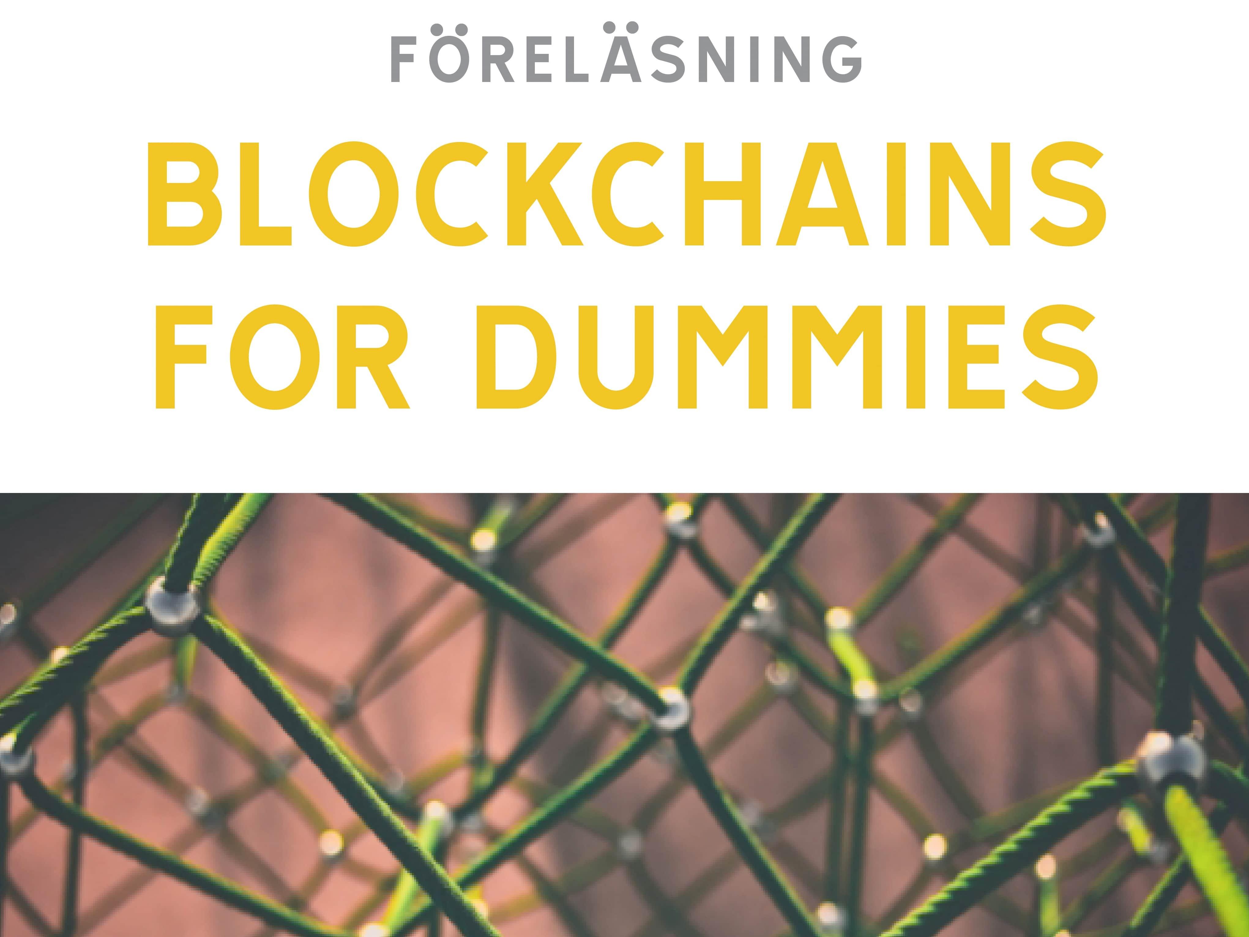 Föreläsning Blockchains for dummies